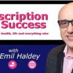 Prescription for Success - Dr. Emil Haldey Interviews Sylvie Beljanski